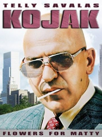 Kojak: Flowers for Matty