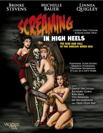 Screaming in High Heels: The Rise & Fall of the Scream Queen Era