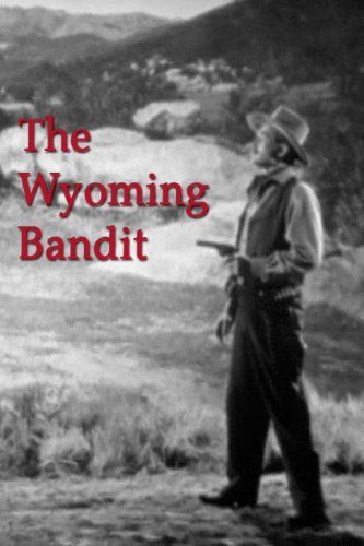 The Wyoming Bandit