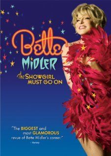 Bette Midler: The Showgirl Must Go On